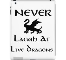 Never Laugh at Live Dragons (Black) iPad Case/Skin