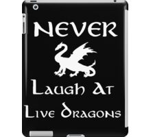 Never Laugh at Live Dragons (White) iPad Case/Skin