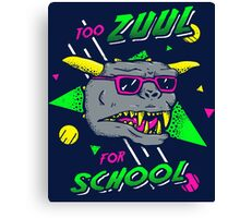 Too Zuul For School Canvas Print