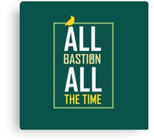 All Bastion All The Time Canvas Print