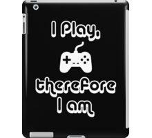I Play, therefore I am iPad Case/Skin