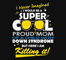 Mother - Down Syndrome Awareness Unisex T-Shirt
