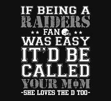 Mother - If Being A Raiders Fan Was Easy Unisex T-Shirt