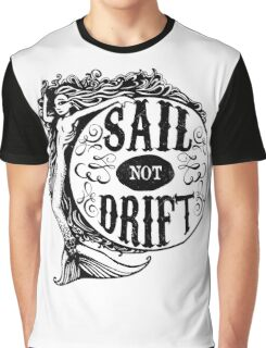 Sail not Drift Graphic T-Shirt