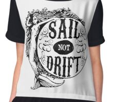 Sail not Drift Chiffon Top