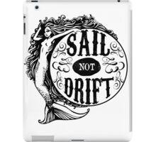 Sail not Drift iPad Case/Skin