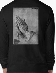 Dont Pray 4 Love Long Sleeve T-Shirt