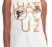 I hate you to. Contrast Tank