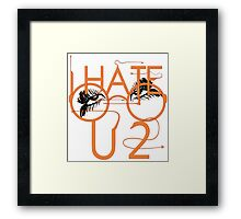 I hate you to. Framed Print