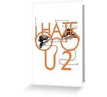 I hate you to. Greeting Card