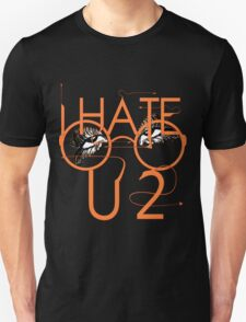 I hate you to. Unisex T-Shirt