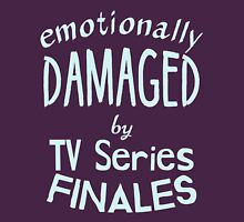 emotionally damaged by tv series finales Womens Fitted T-Shirt