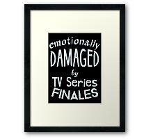 emotionally damaged by tv series finales Framed Print