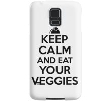 Keep calm and eat your veggies Samsung Galaxy Case/Skin