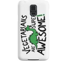 Vegetarians are super awesome! Samsung Galaxy Case/Skin