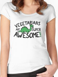 Vegetarians are super awesome! Women's Fitted Scoop T-Shirt
