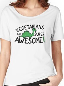 Vegetarians are super awesome! Women's Relaxed Fit T-Shirt