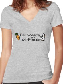 Eat veggies not friends Women's Fitted V-Neck T-Shirt