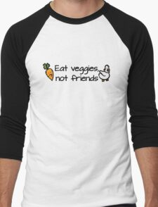 Eat veggies not friends Men's Baseball ¾ T-Shirt