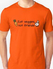 Eat veggies not friends Unisex T-Shirt
