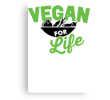Vegan for life Canvas Print