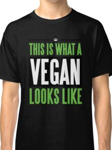This is what a vegan looks like Classic T-Shirt