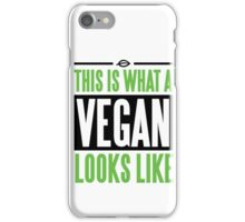 This is what a vegan looks like iPhone Case/Skin