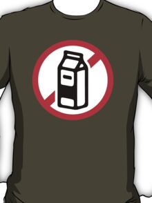 No milk - no dairy T-Shirt
