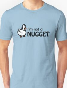 I'm not a nugget T-Shirt