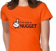 I'm not a nugget Womens Fitted T-Shirt