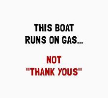 Boat Runs Gas Unisex T-Shirt