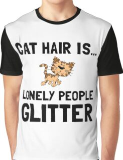 Cat Hair Lonely People Glitter Graphic T-Shirt
