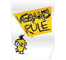 Vegans rule Poster