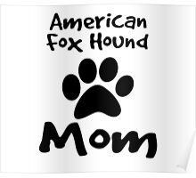 American Foxhound Mom Poster