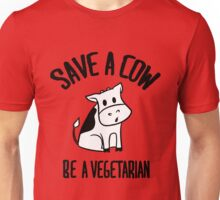 Save a cow, be a vegetarian Unisex T-Shirt