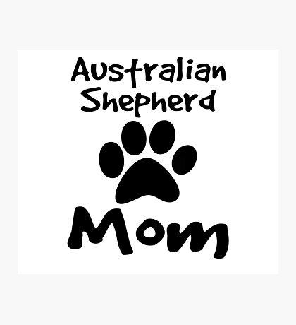 Australian Shepherd Mom Photographic Print