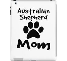 Australian Shepherd Mom iPad Case/Skin