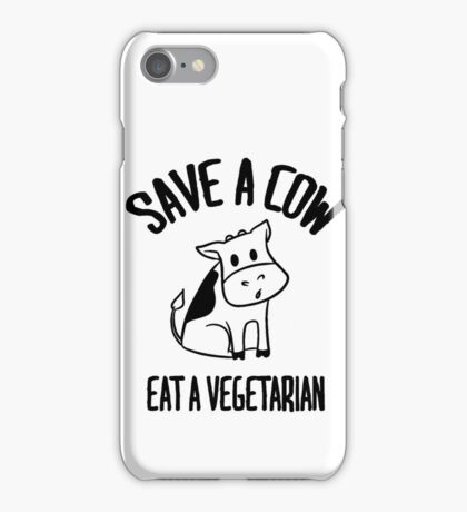 Save a cow, eat a vegetarian iPhone Case/Skin