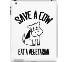 Save a cow, eat a vegetarian iPad Case/Skin