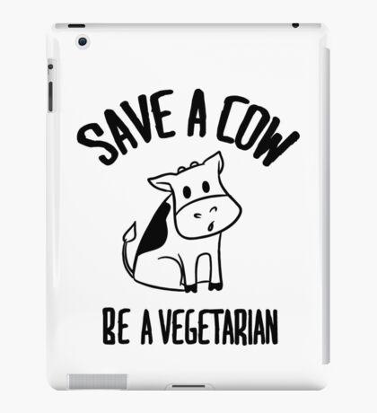 Save a cow, be a vegetarian iPad Case/Skin