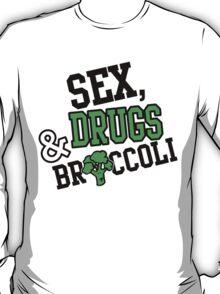 Sex, Drugs & Broccoli T-Shirt