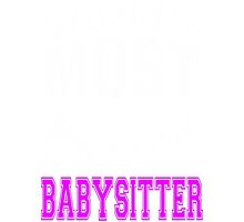 World's Most Awesome Babysitter Photographic Print