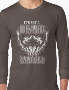 its not a beard  Long Sleeve T-Shirt