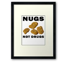 Nugs Not Drugs Framed Print