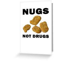 Nugs Not Drugs Greeting Card