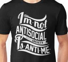 Im Not Antisocial, Society Anti Me Unisex T-Shirt