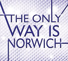 The Only Way is.... Norwich! by GarryVaux
