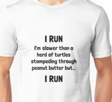 I Run Turtle Peanut Butter Unisex T-Shirt