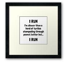 I Run Turtle Peanut Butter Framed Print