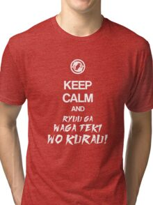 Keep calm and ryuu ga waga teki wo kurau! - Overwatch Tri-blend T-Shirt